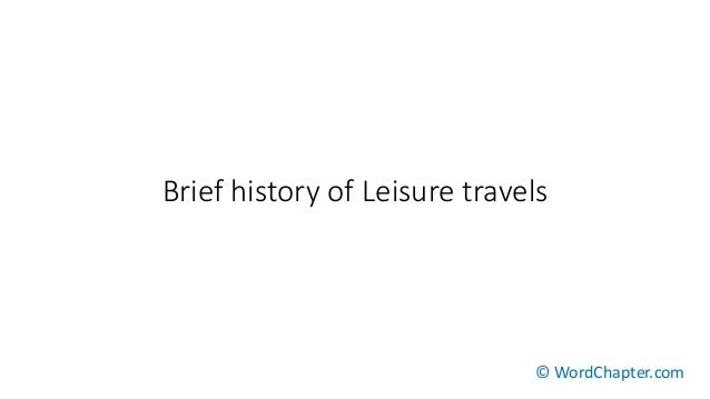Brief history of Leisure travels © WordChapter.com