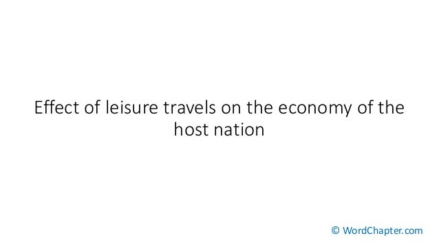 Effect of leisure travels on the economy of the host nation © WordChapter.com