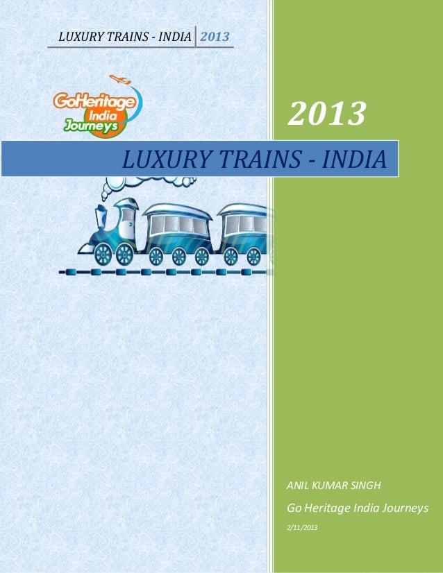 LUXURY TRAINS - INDIA 2013                             2013         LUXURY TRAINS - INDIA                             ANIL...