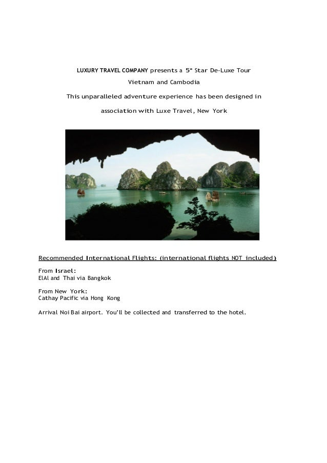LUXURY TRAVEL COMPANY presents a 5* Star De-Luxe TourVietnam and CambodiaThis unparalleled adventure experience has been d...