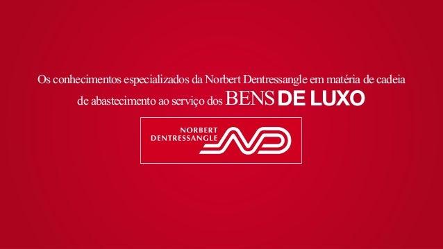 Os conhecimentos especializados da Norbert Dentressangle em matéria de cadeia  de abastecimento ao serviço dos BENS DE LUX...