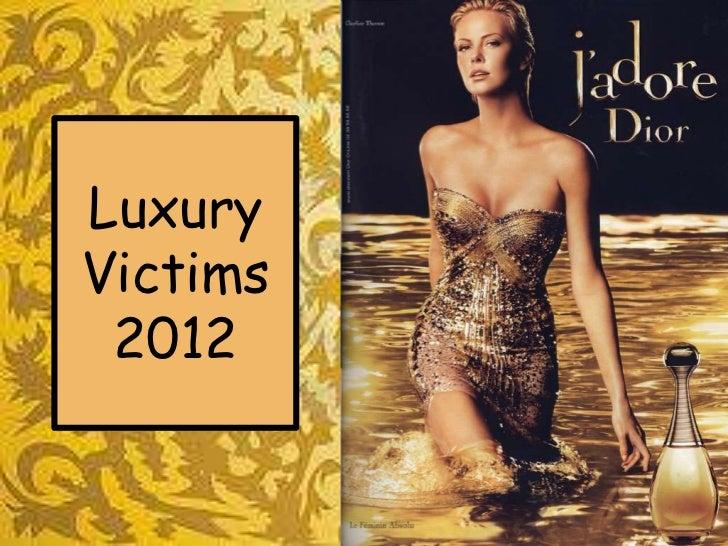 Luxury Victims 2012