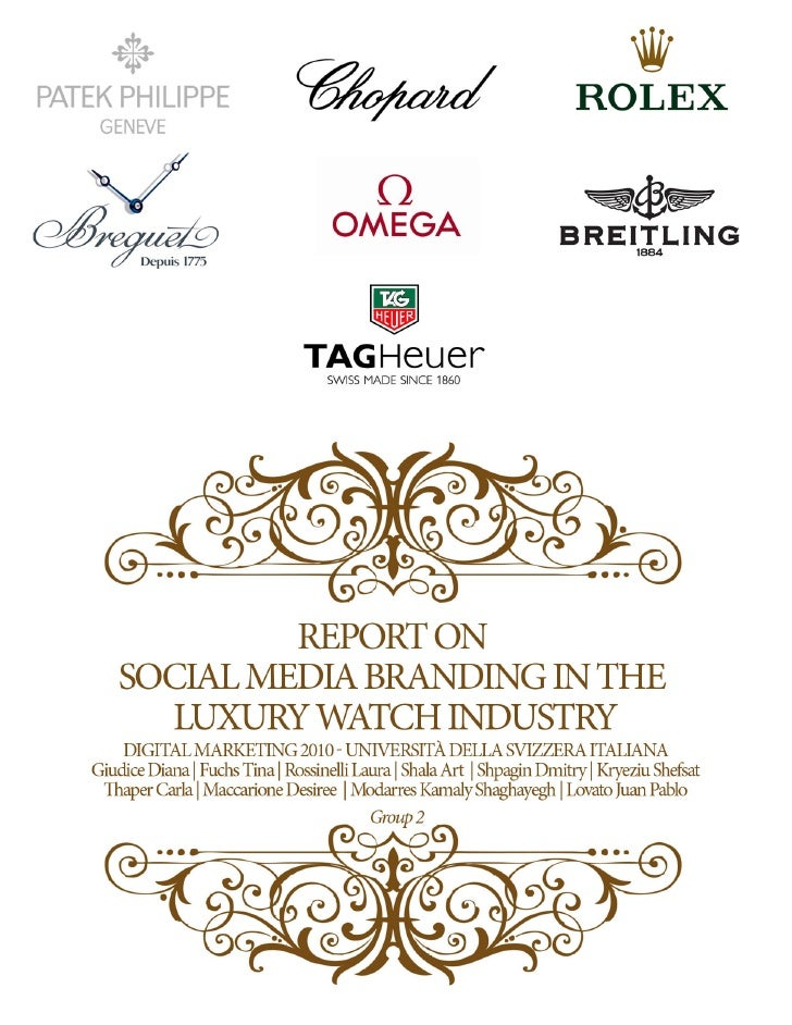 Report on Social Media Branding in the Luxury Watch Industry       introductionThe goal of the report is to better underst...