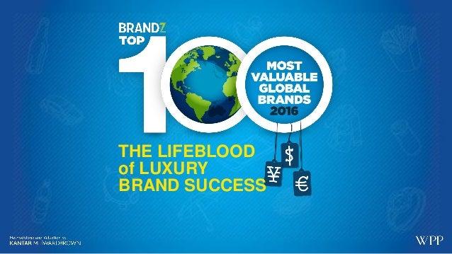THE LIFEBLOOD of LUXURY BRAND SUCCESS