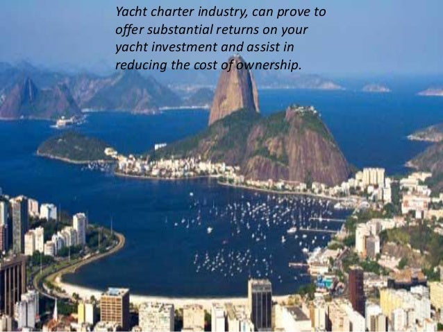 Yacht charter industry, can prove to offer substantial returns on your yacht investment and assist in reducing the cost of...