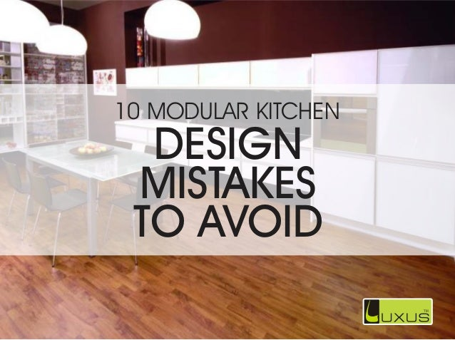 Captivating DESIGN MISTAKES TO AVOID 10 MODULAR KITCHEN ...