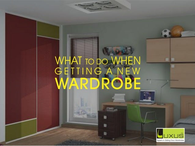 Luxus slideshare what to do when getting a new wardrobe