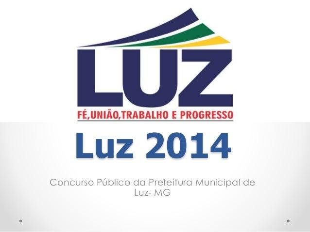Luz 2014  Concurso Público da Prefeitura Municipal de  Luz- MG