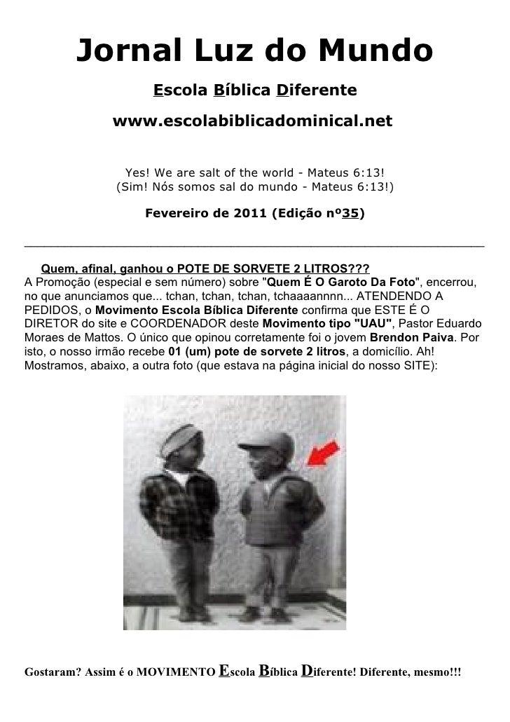 Jornal Luz do Mundo                      Escola Bíblica Diferente               www.escolabiblicadominical.net            ...