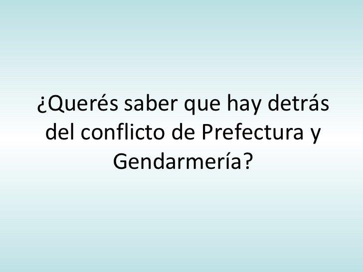 ¿Querés saber que hay detrás del conflicto de Prefectura y        Gendarmería?