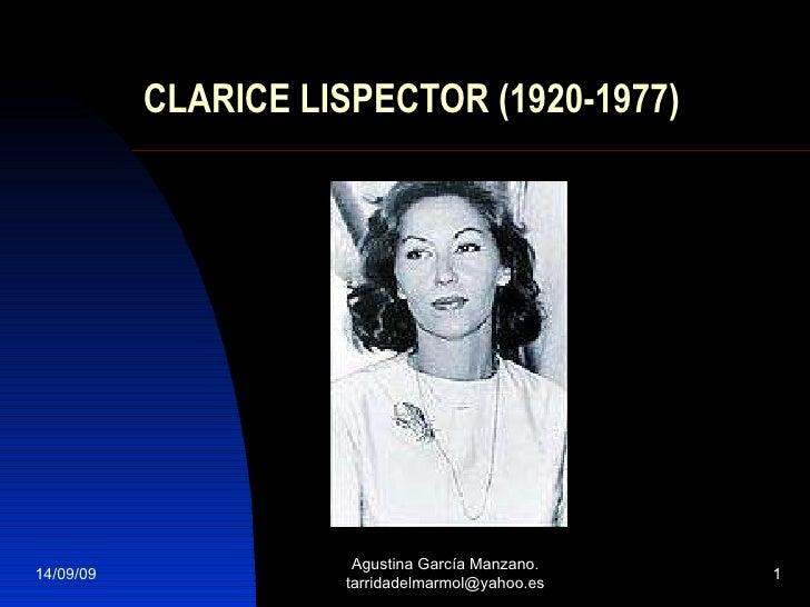 CLARICE LISPECTOR (1920-1977) 14/09/09 Agustina García Manzano. tarridadelmarmol@yahoo.es