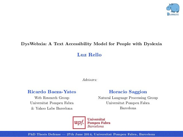Outline Ricardo Baeza-Yates Web Research Group Universitat Pompeu Fabra & Yahoo Labs Barcelona DysWebxia: A Text Accessibi...