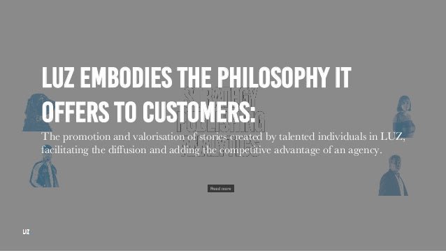 LUZ EMBODIES THE PHILOSOPHY IT OFFERS TO CUSTOMERS: The promotion and valorisation of stories created by talented individu...