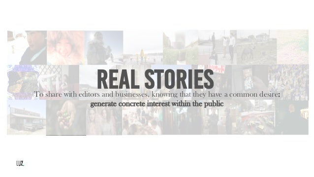 REAL STORIESTo share with editors and businesses, knowing that they have a common desire: generate concrete interest withi...
