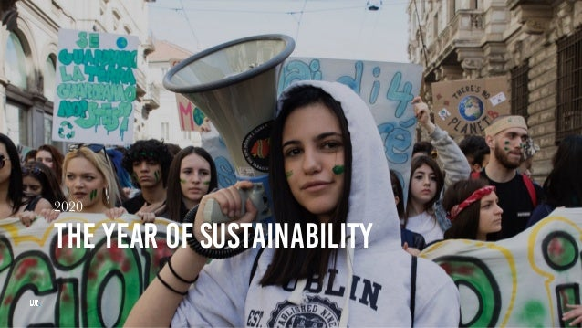 2020 THE YEAR OF SUSTAINABILITY