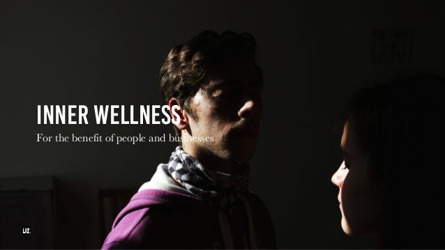 INNER WELLNESS For the benefit of people and businesses