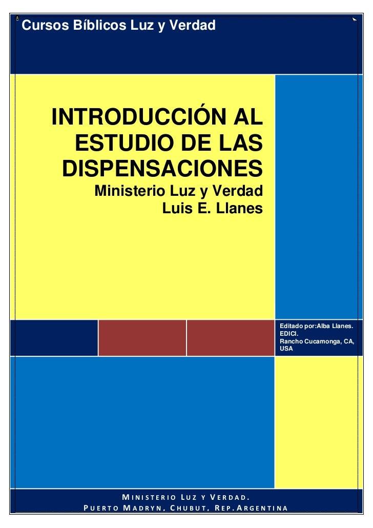Cursos Bíblicos Luz y Verdad    INTRODUCCIÓN AL      ESTUDIO DE LAS     DISPENSACIONES          Ministerio Luz y Verdad   ...