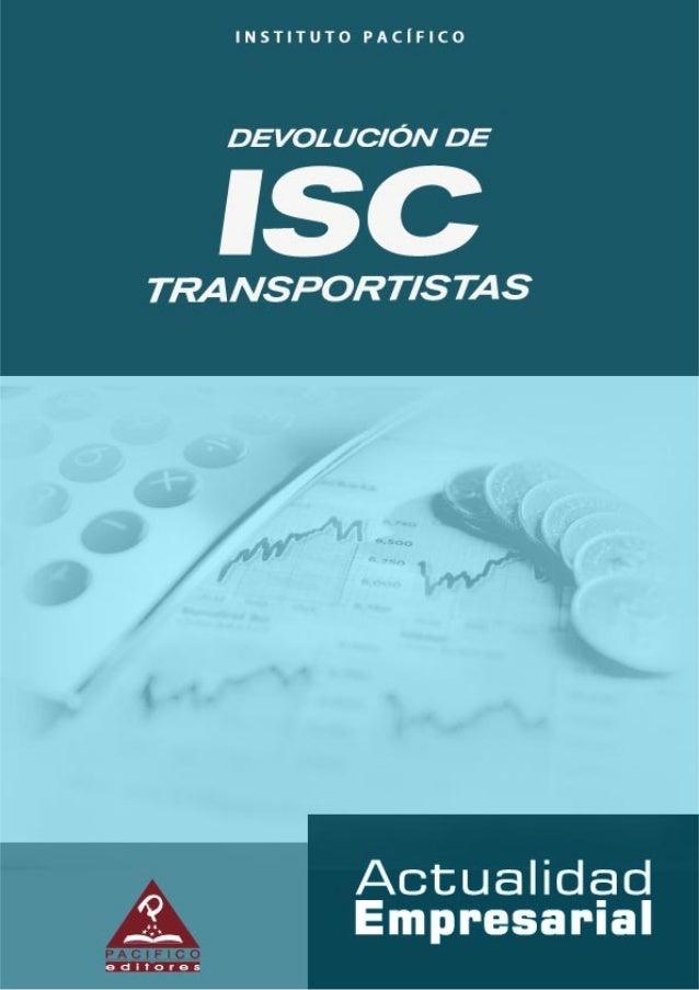 La devolución del Impuesto Selectivo al Consumo a los transportistas de Pasajeros y/o de  Carga  1. Base legal  Ley Nº 295...