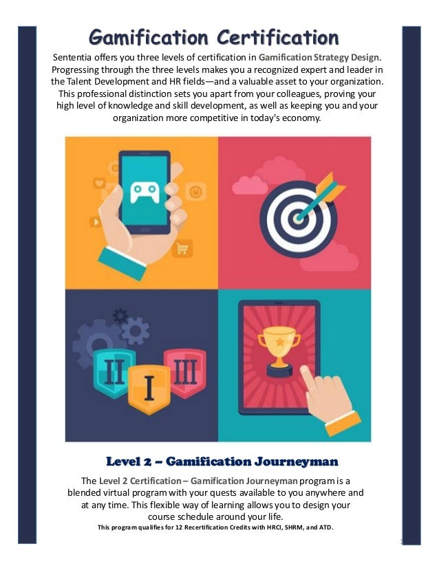 The Level 2 Certification – Gamification Journeyman program is a blended virtual program with your quests available to you...