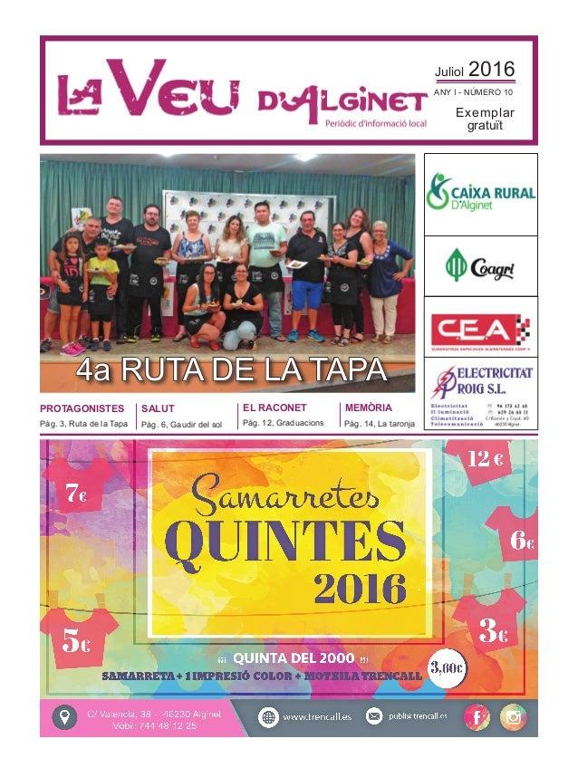 Juliol 2016 ANY I - NÚMERO 10 Exemplar gratuït MEMÒRIA Pàg. 14, La taronja PROTAGONISTES Pàg. 3, Ruta de la Tapa EL RACONE...