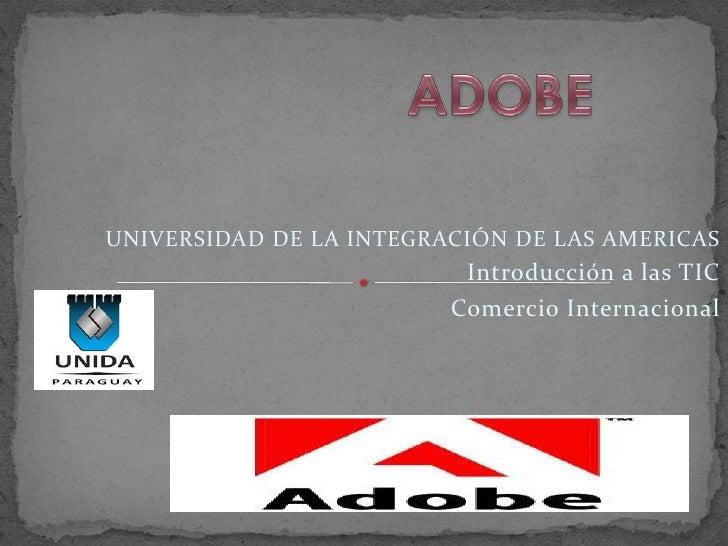 UNIVERSIDAD DE LA INTEGRACIÓN DE LAS AMERICAS                          Introducción a las TIC                         Come...