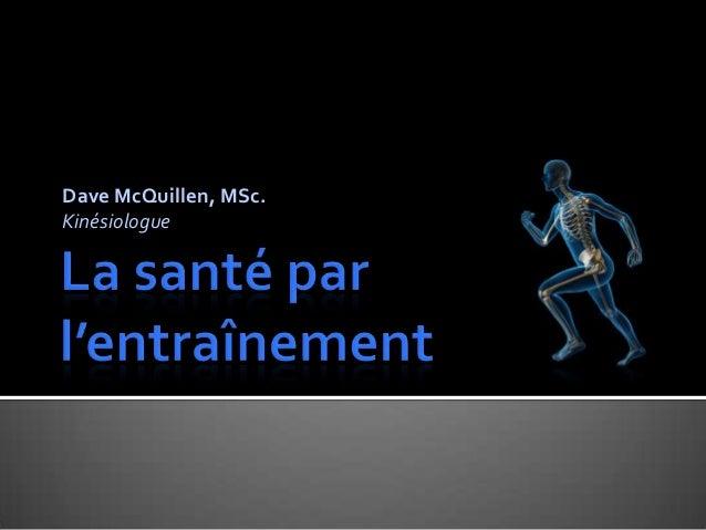 Dave McQuillen, MSc. Kinésiologue