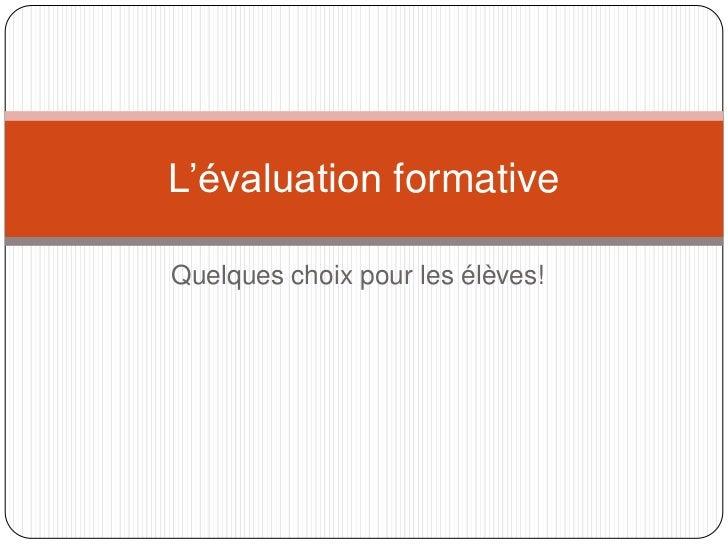 L'évaluation formativeQuelques choix pour les élèves!