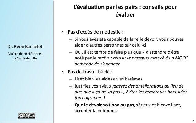 8 Dr. Rémi Bachelet Maître de conférences à Centrale Lille L'évaluation par les pairs : conseils pour évaluer • Pas d'excè...
