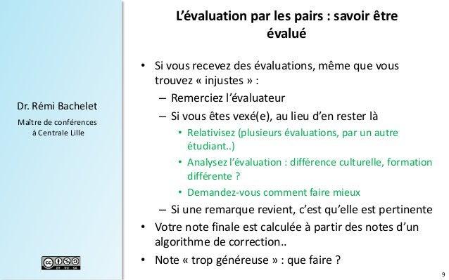 9 Dr. Rémi Bachelet Maître de conférences à Centrale Lille L'évaluation par les pairs : savoir être évalué • Si vous recev...