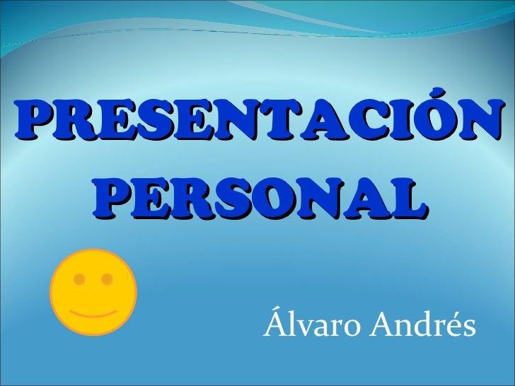 PRESENTACIÓN PERSONAL Álvaro Andrés