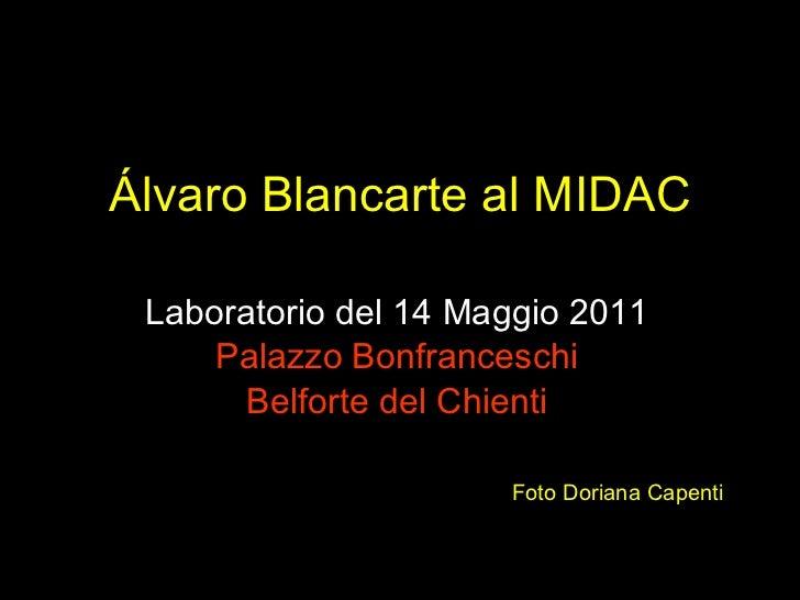 Álvaro Blancarte al MIDAC Laboratorio del 14 Maggio 2011 Palazzo Bonfranceschi Belforte del Chienti Foto Doriana Capenti