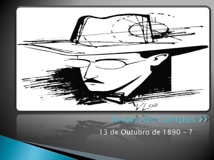 <ul><li>13 de Outubro de 1890 - ? </li></ul>