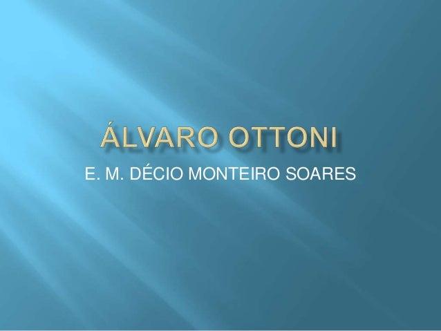 E. M. DÉCIO MONTEIRO SOARES