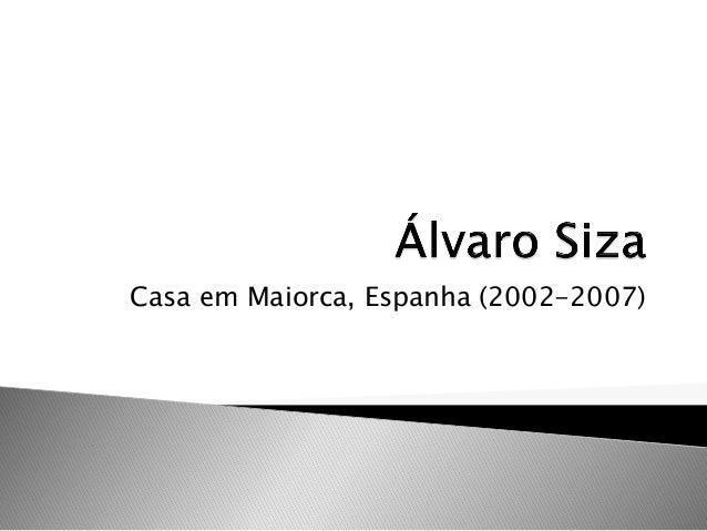 Casa em Maiorca, Espanha (2002-2007)