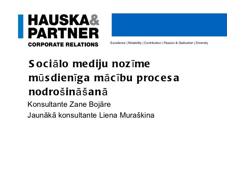<ul><li>Sociālo mediju nozīme mūsdienīga mācību procesa nodrošināšanā </li></ul>Excellence   Reliability   Contribution   ...