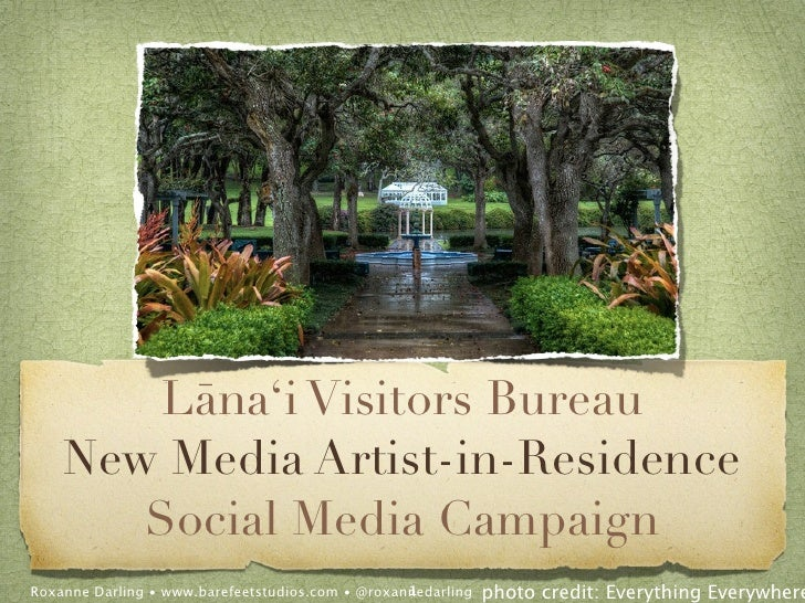 Lāna'i Visitors Bureau    New Media Artist-in-Residence       Social Media Campaign                                       ...