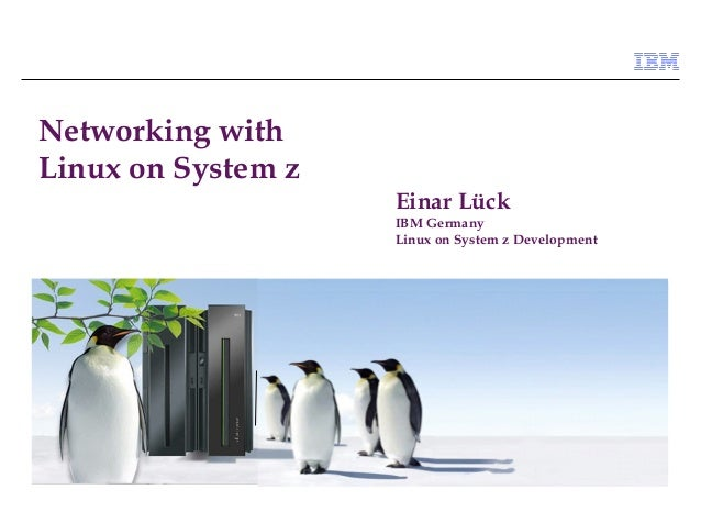 Networking withLinux on System z                    Einar Lück                    IBM Germany                    Linux on ...