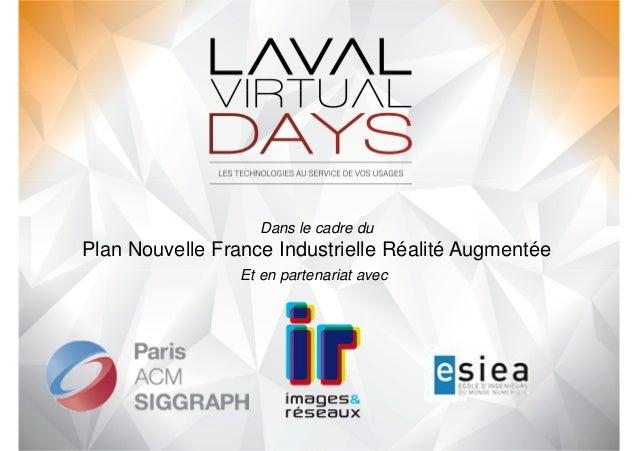Dans le cadre du  Plan Nouvelle France Industrielle Réalité Augmentée  Et en partenariat avec