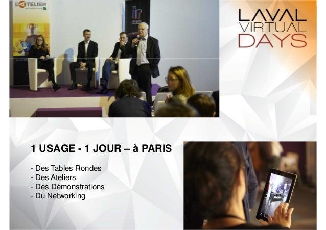1 USAGE - 1 JOUR – à PARIS  - Des Tables Rondes  - Des Ateliers  - Des Démonstrations  - Du Networking