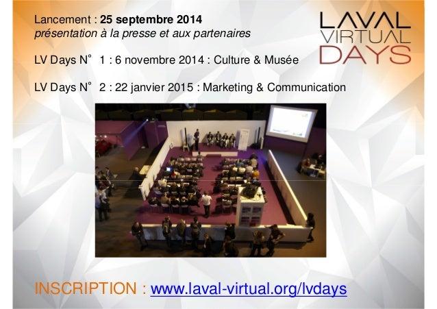 Lancement : 25 septembre 2014  présentation à la presse et aux partenaires  LV Days N°1 : 6 novembre 2014 : Culture & Musé...