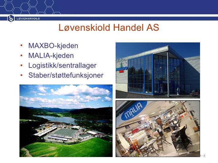 <ul><li>MAXBO-kjeden </li></ul><ul><li>MALIA-kjeden </li></ul><ul><li>Logistikk/sentrallager </li></ul><ul><li>Staber/støt...