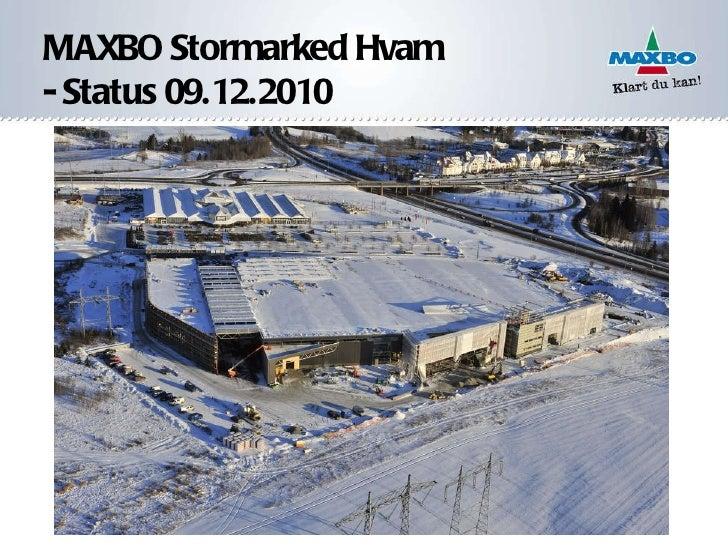 MAXBO Stormarked Hvam - Status 09.12.2010