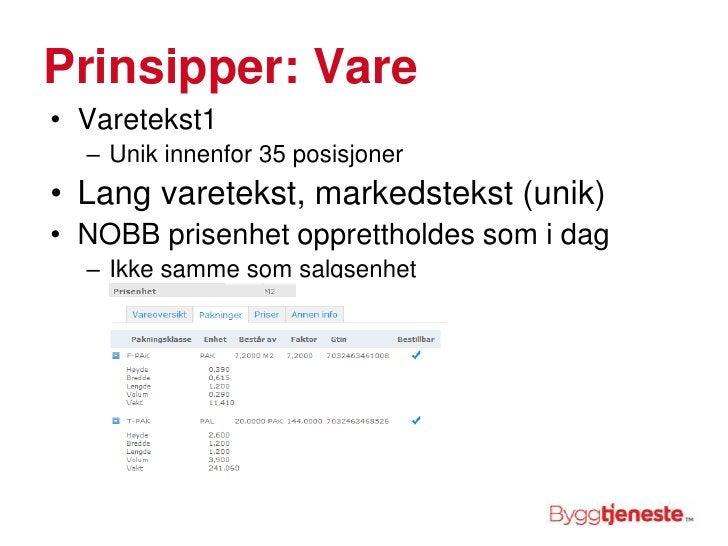 Prinsipper: Vare<br />Varetekst1 <br />Unik innenfor 35 posisjoner <br />Lang varetekst, markedstekst (unik)<br />NOBB pri...