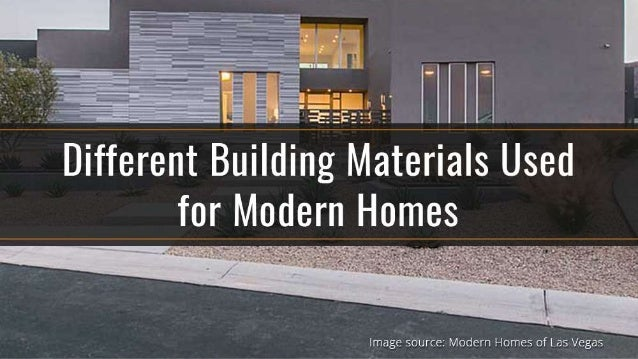 Different building materials used for modern homes for List of building materials for a house