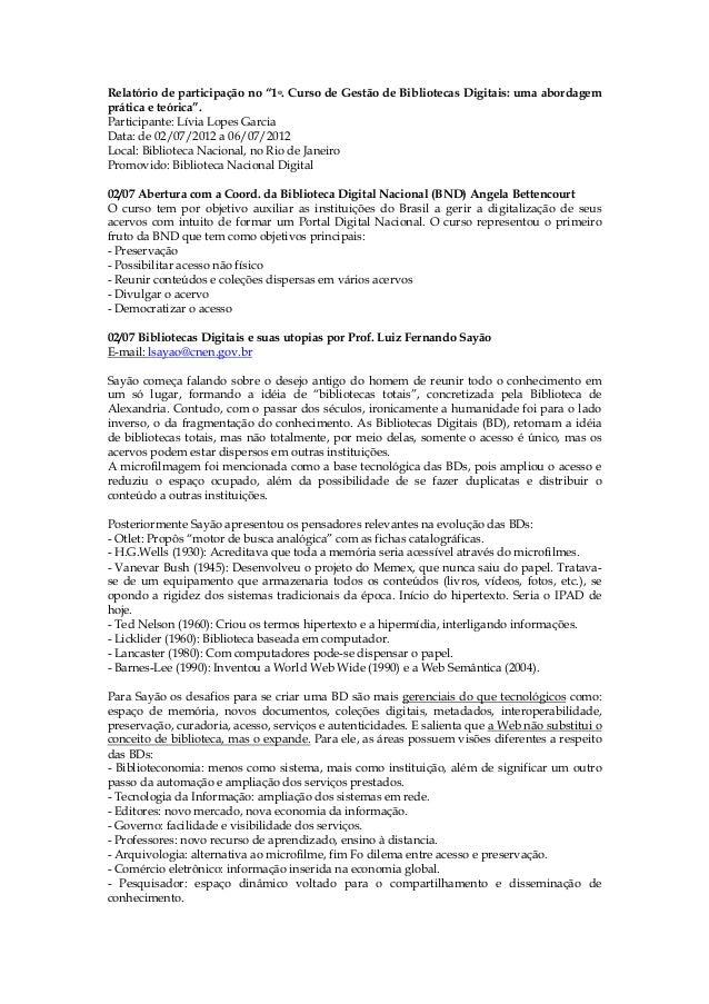 """Relatório de participação no """"1o. Curso de Gestão de Bibliotecas Digitais: uma abordagemprática e teórica"""".Participante: L..."""