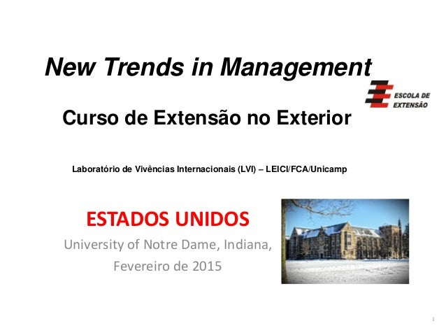 New Trends in Management  Curso de Extensão no ExteriorLaboratório de Vivências Internacionais (LVI) –LEICI/FCA/Unicamp  E...