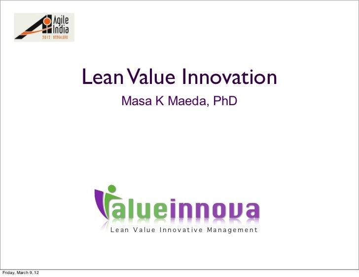 Lean Value Innovation                           Masa K Maeda, PhD                         alueinnova                      ...