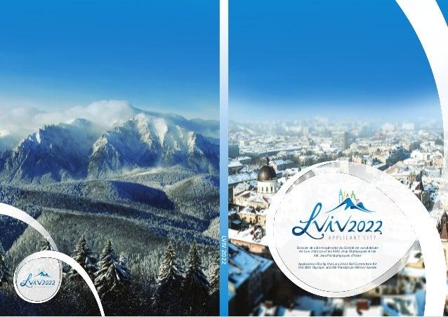 Dossier de ville requérante du Comité de candidature de Lviv 2022 pour les XXIV Jeux Olympiques et les XIII Jeux Paralympi...