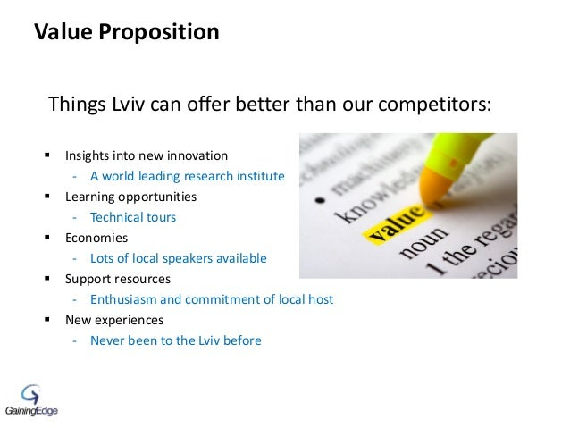 Value Proposition  Insights into new innovation - A world leading research institute  Learning opportunities - Technical...