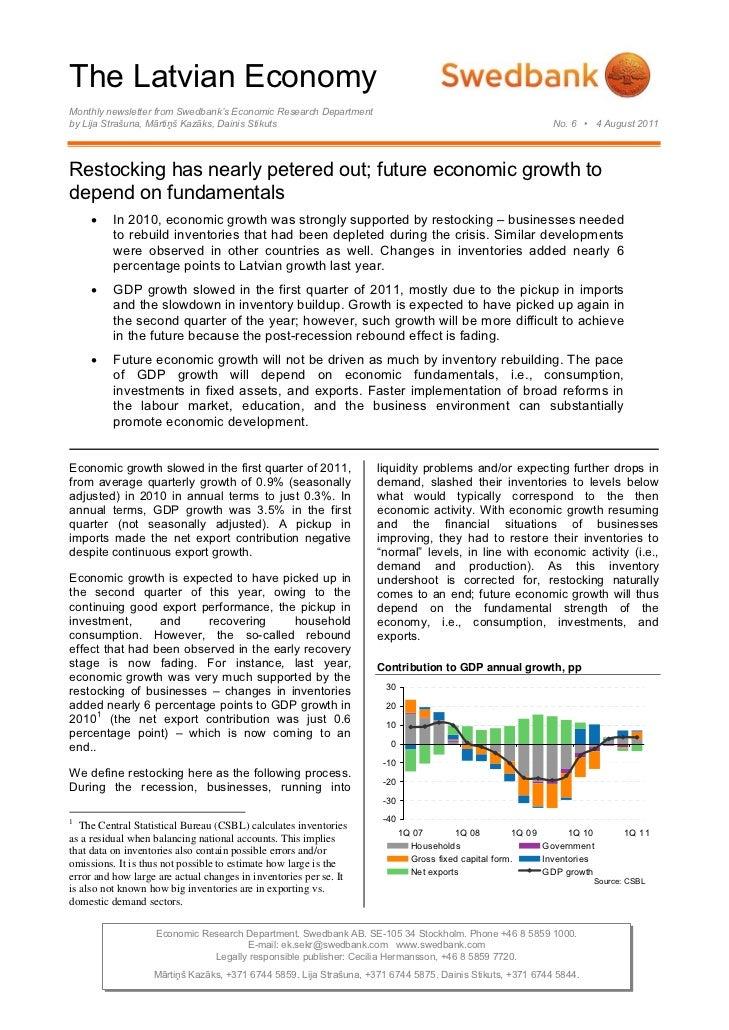 The Latvian EconomyMonthly newsletter from Swedbank's Economic Research Departmentby Lija Strašuna, Mārtiņš Kazāks, Dainis...
